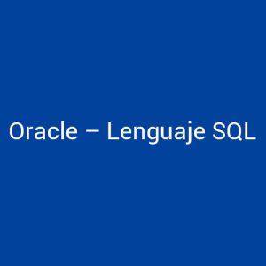 Cursos de Oracle Lenguaje SQL para empresas en Madrid y Barcelona. CEDECO